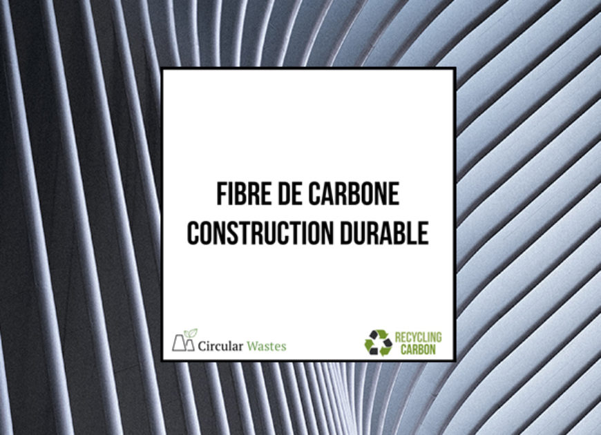 Fibre de carbone et construction durable
